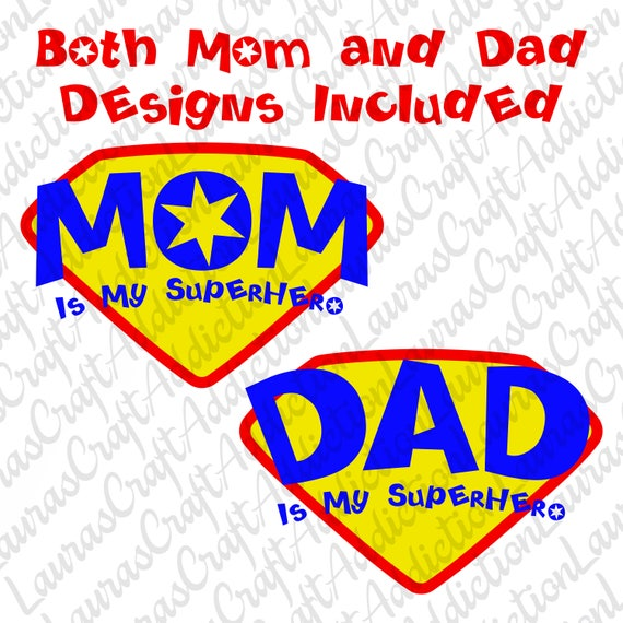 Mom Is My Superhero Dad Is My Superhero Svg Dxf Pdf Cut Etsy