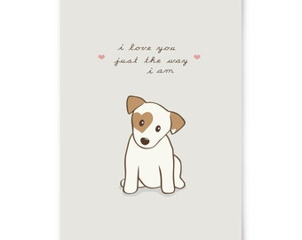 Dog Print - Jack Russell Puppy with heart shaped markings, I love you just the way I am, Home Decor, JRT Print, Gift under 10