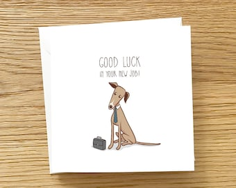 Dog Greeting Card - Good Luck In Your New Job, Greyhound Card, Greyhound Greeting Card, Good Luck, New Job Card, Cute New job card