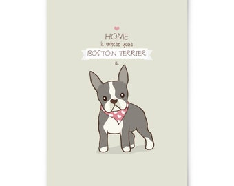 Dog Print - Home Is Where Your Boston Terrier Is, Boston Terrier Print, Home Decor, Cute Boston Terrier Print, Gift Under 10