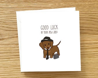 Dog Greeting Card - Good Luck In Your New Job, Dachshund Card, Dachshund Greeting Card, Good Luck, New Job Card, Cute New job card