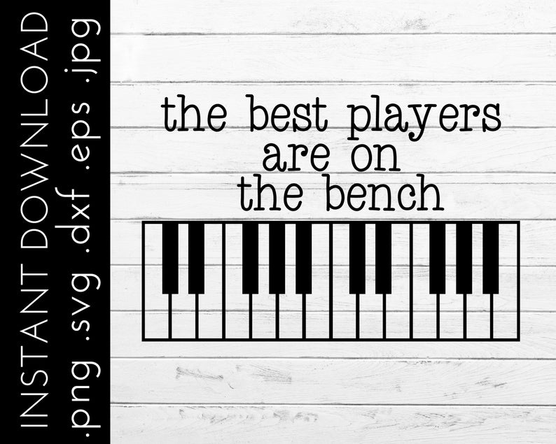 cd4d8e7915 Piano svg for music teacher Best Players on the Bench svg | Etsy