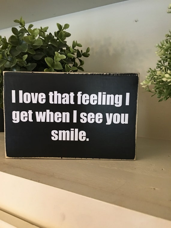 I Love That Feeling I Get When I See You Smilegifts For Etsy