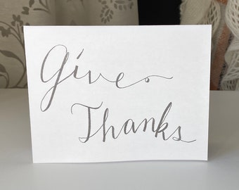 """PRINTABLE. Greeting Card, """"Give Thanks"""" Digital Download B&W Thank You Card, Original Handmade Hand lettered Calligraphy Art, Word and PDF"""