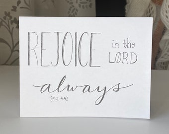 """PRINTABLE Greeting Card, Bible Verse Scripture, """"Rejoice in the Lord Always"""" Philippians 4:4, B&W Handmade Lettering Art Digital Download"""