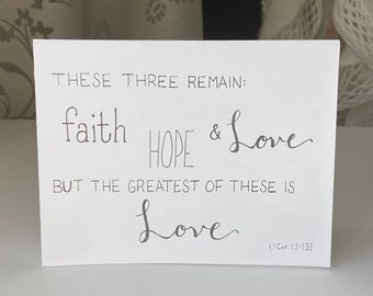 """PRINTABLE Greeting Card, Bible Verse Scripture, Faith Hope Love, """"The Greatest of These is Love"""" 1 Cor 13:13, Handmade Lettering Art Digital"""