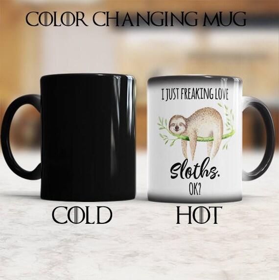 I Just Freaking Love Sloths OK Novelty Coffee Mug Mother/'s Father/'s Birthday Mug