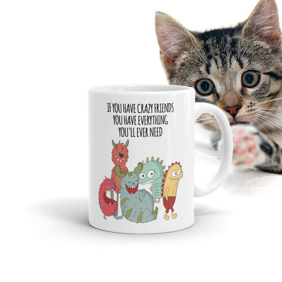Crazy Friends Quotes Mug Funny Gifts For Best Friends Buy 3 Etsy