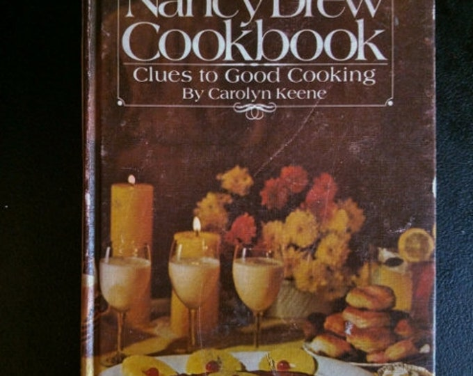 COOKBOOK - The Nancy Drew Cookbook, Clues to Good Cooking - Carolyn Keene - Vintage addition to her Mystery series.