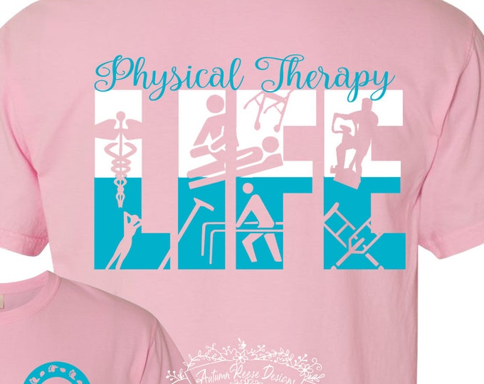 5e5858e8 Physical Therapy Life Physical Therapist PT Monogrammed Customized Shirt  Personalized Comfort Colors