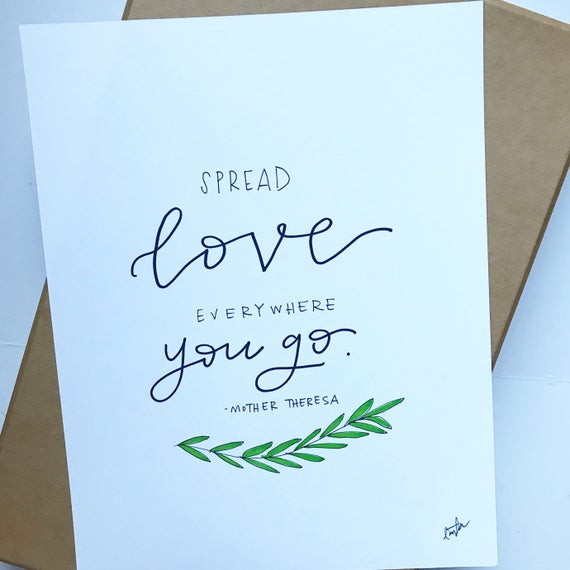 Mother Teresa Quote Spread Love Everywhere You Go Hand Etsy