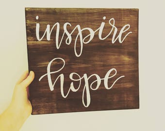 Inspire Hope wood sign || 10x12 supporting Inheritance of Hope