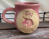 Handmade Unicorn Pottery Mug, quot Stay Magical quot