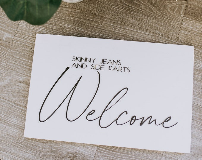Side Parts and Skinny Jeans Decor Sign