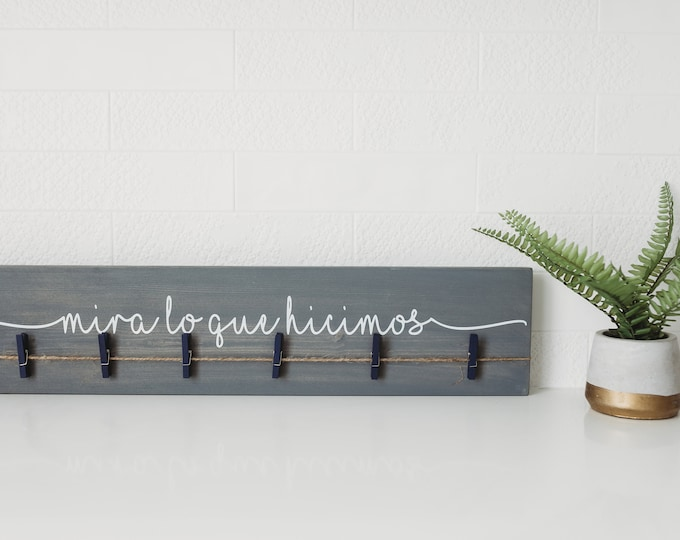 """Spanish Look What We Made Sign 