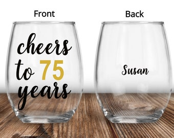 75th Birthday Gift Party Favors Decor Anniversary Cheers To 75 Years Wine Glass Personalized