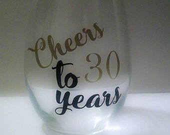 30th Birthday Gift, 30th Birthday Wine Glass, Cheers to 30 Years, 30th Birthday Gift for Her, Dirty 30, 30 af, Dirty 30, Dirty Thirty