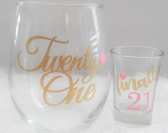 Set of 2, 21st Birthday Gift for Her, 21st Birthday Wine Glass, Shot Glass, Finally 21, Finally Legal, 21 AF, Cheers to 21 Years