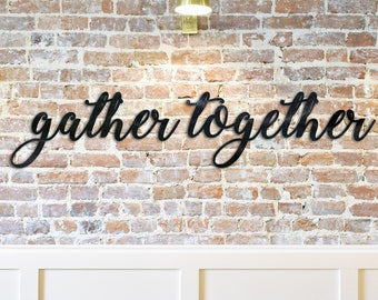 gather together metal sign | gather wall art | gather wall decor | gather together sign for dining room | gather metal word | together sign