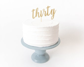 Thirty Cake Topper - 30th Birthday Cake Topper, 30th Birthday Party Decor, 30th Birthday, 30th Birthday Party, Dirty Thirty Party