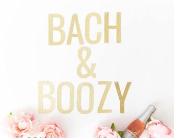 Bach and Boozy Banner - Glitter Bachelorette Party Banner, Bachelorette Party Decorations, Bachelorette Weekend