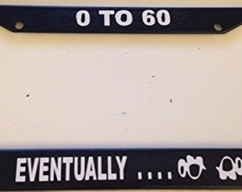 Personalized Zero to Sixty Eventually with Stumbling Turtle Black Auto License Plate Frame Car Tag Frame Cover Vanity Tag Sign 0-60
