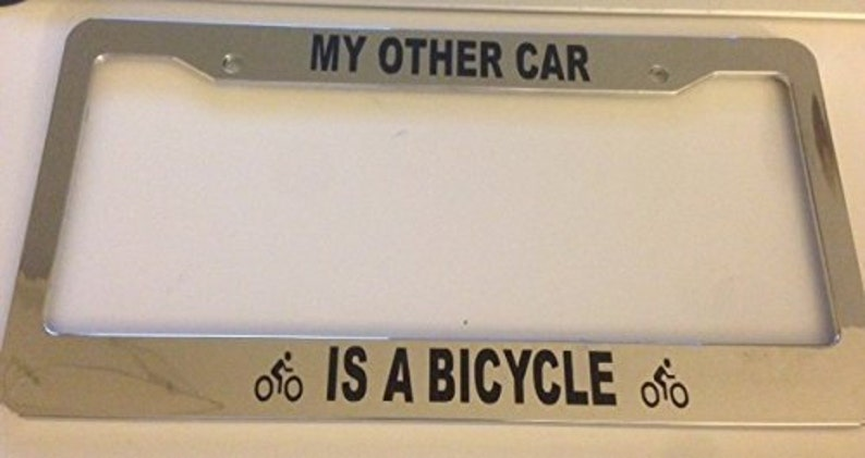 My Other Car is a Bicycle - Chrome Automotive License Plate Frame - Custom  Funny