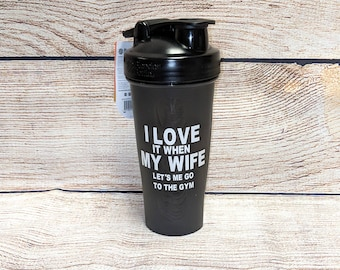 i love it when my wife lets me go to the gym husband fathers day fit fam funny 20 28 32 oz blender bottle