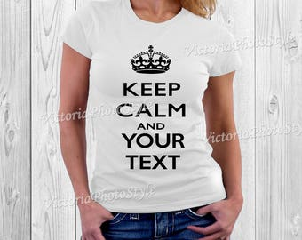 Keep Calm and [your text] PNG file
