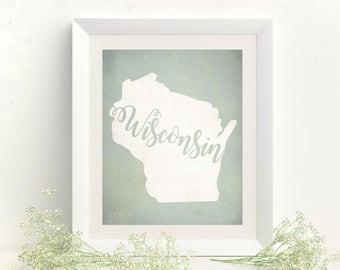 Housewarming Gift - State Art - Wisconsin Print - Wisconsin Art - Wisconsin Home - New Home Gift - Wisconsin Decor - Wisconsin Map