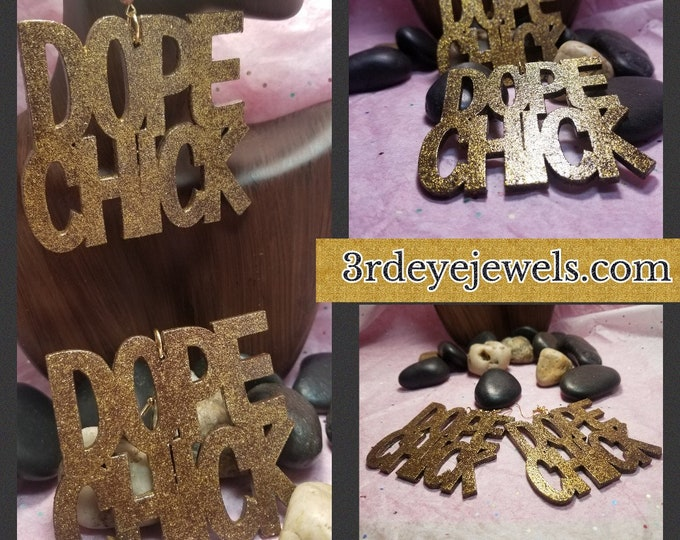 Dope Chick Dangle Earrings