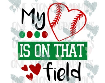 My heart is on that field svg,Baseball,baseball svg,baseball mom,baseball cut file,baseball svg file,baseball clip art,sports svg,sports,svg