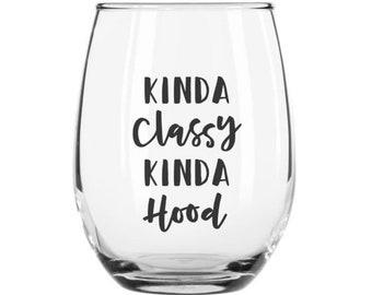 Kinda Classy Wine Glass