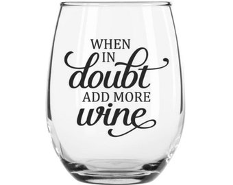 When In Doubt Wine Glass