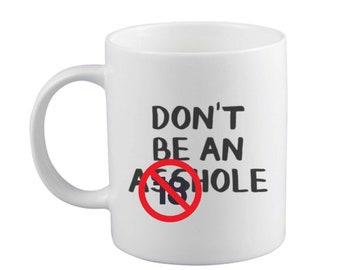 Don't be an Ass Mug