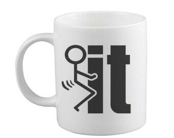 Fu#k it Mug