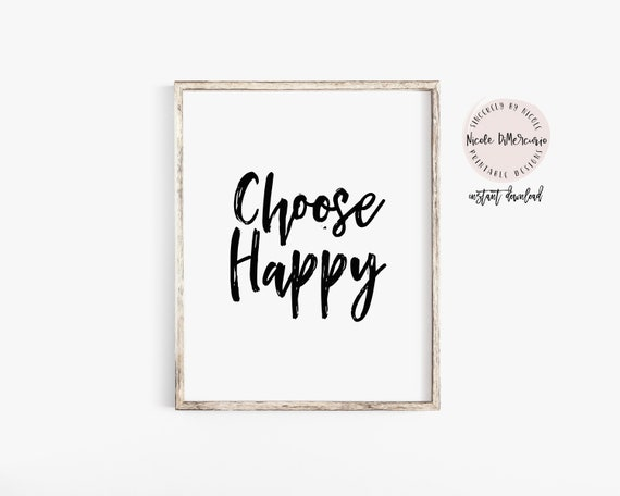 Choose Happy Choose Happy Print Choose Happy Sign Choose Etsy