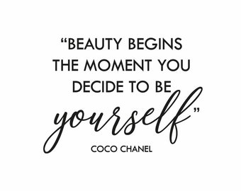 BEAUTY QUOTE - Be Yourself, Coco Chanel quote