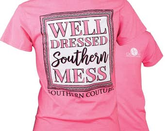 SC Classic Well Dressed Mess -  Safty Pink  - Well Dressed Southern Mess Southern Couture  Southern Tees