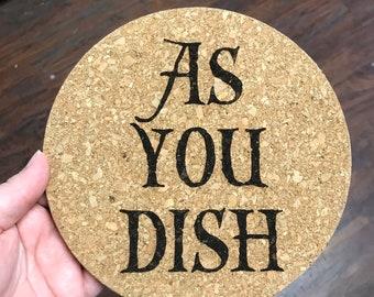 As You Dish cork trivet