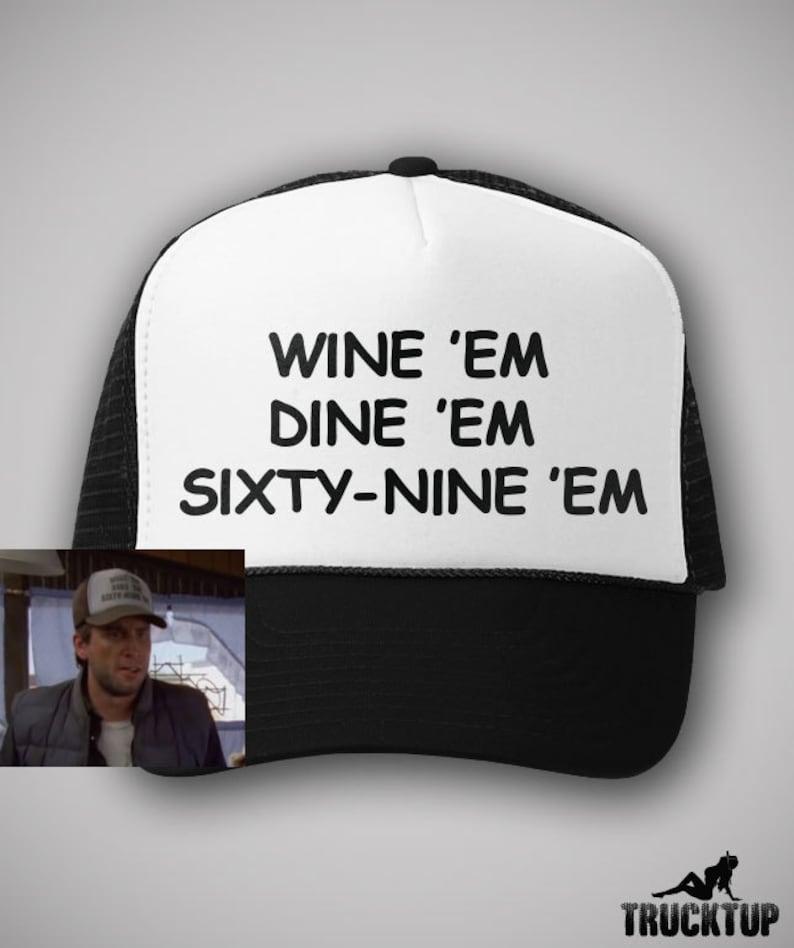 30f4dd24fa2ff Funny Trucker Hat Wine Em Dine Em Sixty Nine Em Dumb and