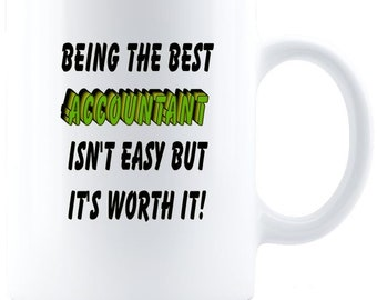 Being the BEST Accountant -  Great Gift Idea For CPA- Coffee Cup For Accountant