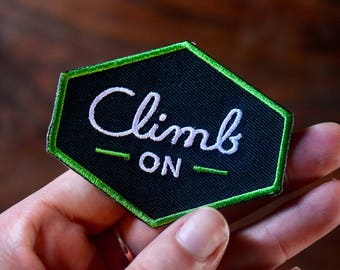 Climb on Patch - Rock climbing Iron-on Patches - Explore your National Parks