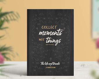 Traveller Journal, Traveller Notebook, Adventure Journal, Couples Journal, Bucket List Book, Collect Moments Not Things, Planner, Sketchbook