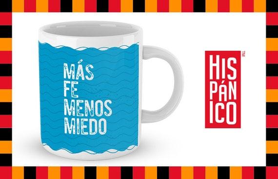 """Spanish Mug """"Más fe, menos miedo"""""""
