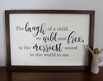 Playroom decor - The Laugh of a child - Kids room decor - Playful decor - Farmhouse style - Farmhouse wood sign - The merriest sound