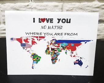 Valentines Day Card- I Love You No Matter Where You Are From, Love Card, No Boundaries Card