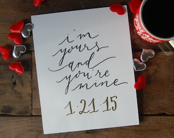 I'm Yours and You're Mine Custom Anniversary Print // Gold embossed // Customized Anniversary Gift