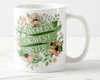 Sister Gift Funny Mug Worlds Okayest In Law Birthday For Sisters Mugs