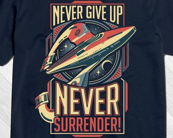 Never Give Up Never Surrender Inspirational Quote T-Shirt, Sci Fi Graphic Tee, Encouragement Gift, Motivational Gifts for Wife Dad Unisex
